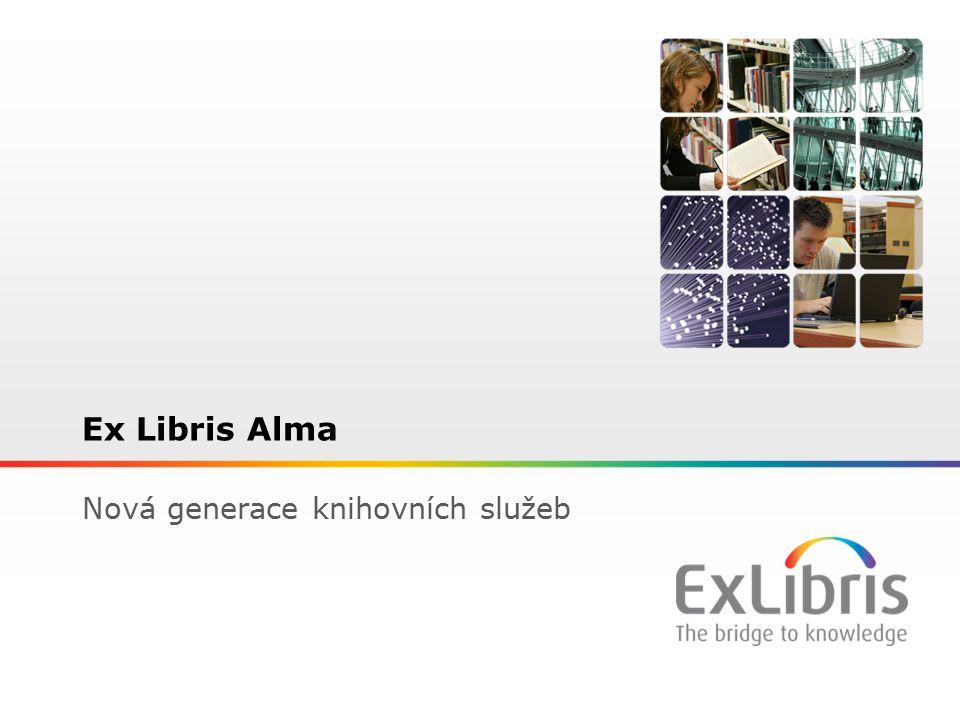 1 Ex Libris Alma Nová generace knihovních služeb