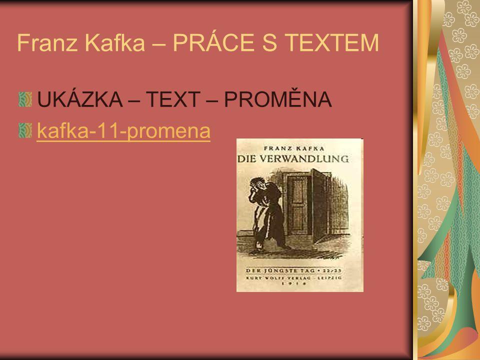 Franz Kafka – PRÁCE S TEXTEM UKÁZKA – TEXT – PROMĚNA kafka-11-promena