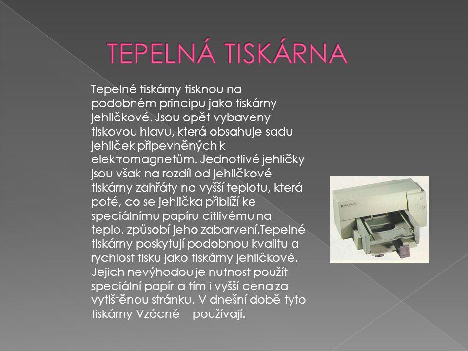 Tepelné tiskárny tisknou na podobném principu jako tiskárny jehličkové. Jsou opět vybaveny tiskovou hlavu, která obsahuje sadu jehliček připevněných k