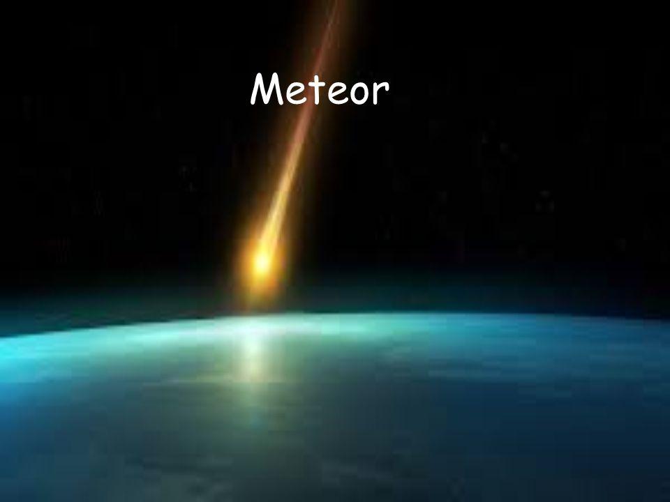 Meteory jsou světelné jevy, které vznikají při průletu meteoroitů atmosférou Země Meteor dopadlý na Zem se stává meteoritem