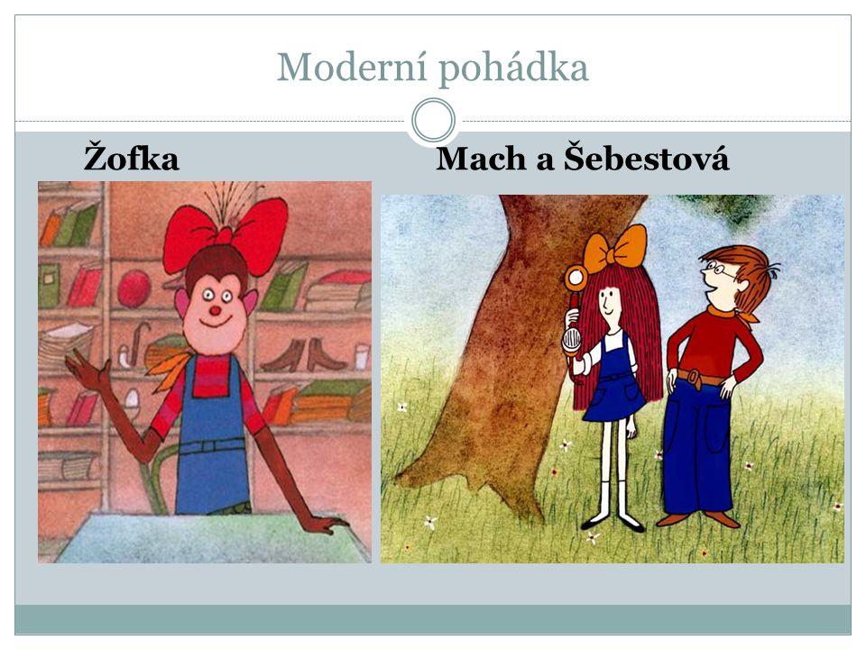 Moderní pohádka Žofka Mach a Šebestová