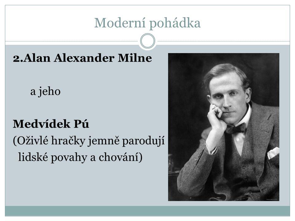 Moderní pohádka 2.Alan Alexander Milne a jeho Medvídek Pú (Oživlé hračky jemně parodují lidské povahy a chování)