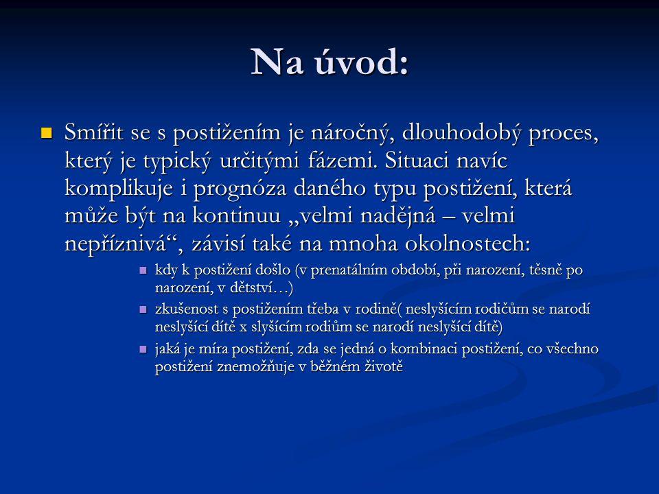 Na úvod: Smířit se s postižením je náročný, dlouhodobý proces, který je typický určitými fázemi.