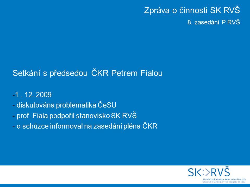 Setkání s předsedou ČKR Petrem Fialou -1. 12. 2009 - diskutována problematika ČeSU - prof.