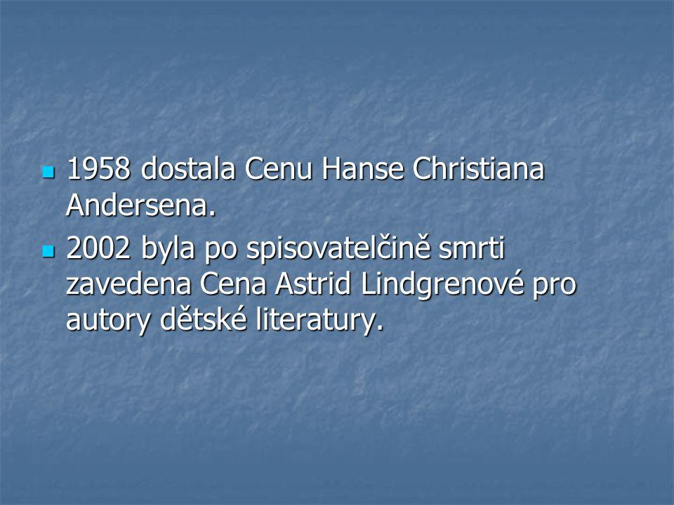 1958 dostala Cenu Hanse Christiana Andersena. 1958 dostala Cenu Hanse Christiana Andersena.