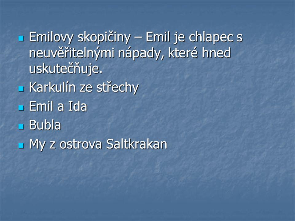 Emilovy skopičiny – Emil je chlapec s neuvěřitelnými nápady, které hned uskutečňuje.