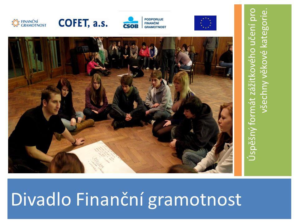 Divadlo Finanční gramotnost Úspěšný formát zážitkového učení pro všechny věkové kategorie.