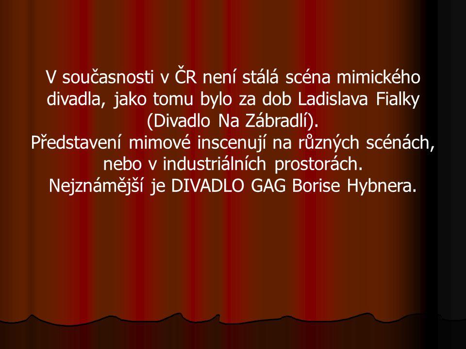 V současnosti v ČR není stálá scéna mimického divadla, jako tomu bylo za dob Ladislava Fialky (Divadlo Na Zábradlí). Představení mimové inscenují na r