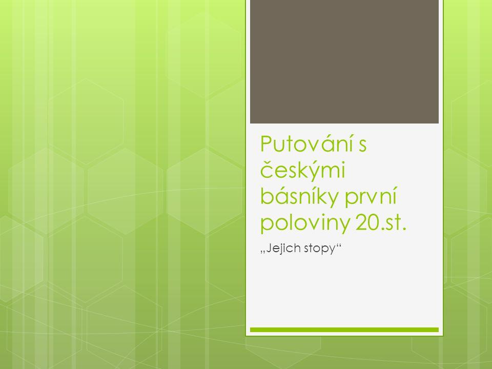 """Putování s českými básníky první poloviny 20.st. """"Jejich stopy"""""""