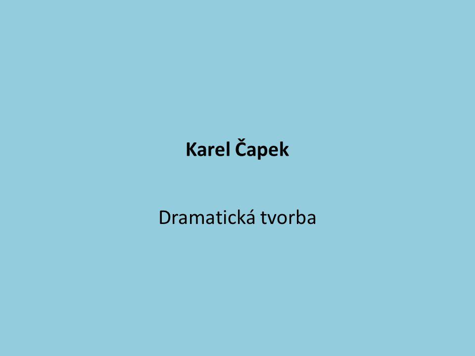 Karel Čapek Dramatická tvorba