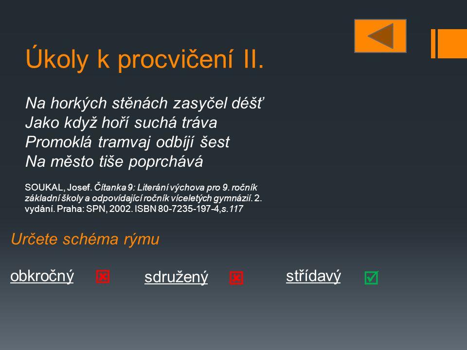 Použitá literatura SOUKAL, Josef.Čítanka 9 : Literární výchova pro 9.