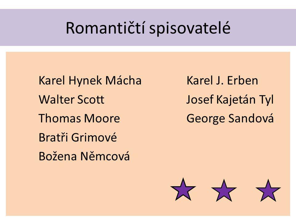 Romantičtí spisovatelé Karel Hynek MáchaKarel J.