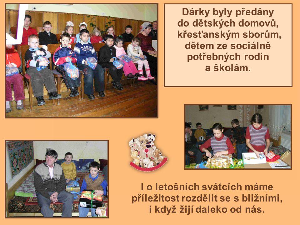 Dárky byly předány do dětských domovů, křesťanským sborům, dětem ze sociálně potřebných rodin a školám.