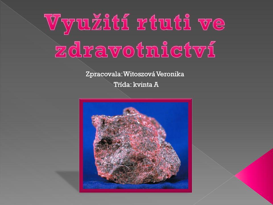 Zpracovala: Witoszová Veronika T ř ída: kvinta A