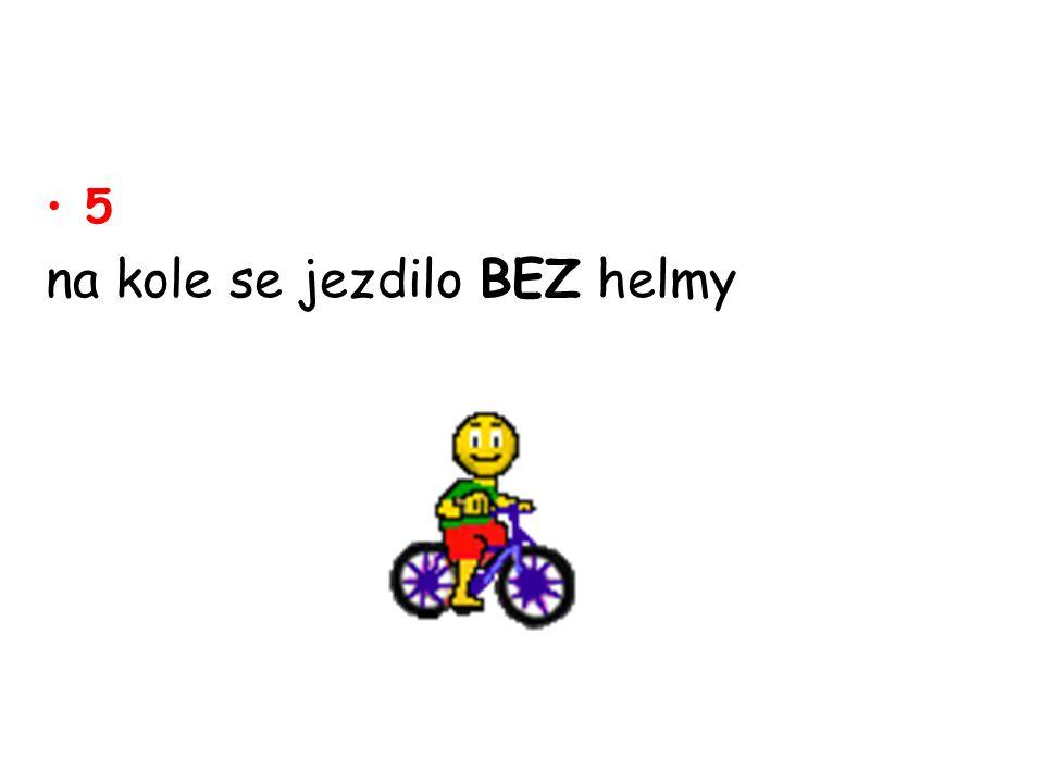 5 na kole se jezdilo BEZ helmy