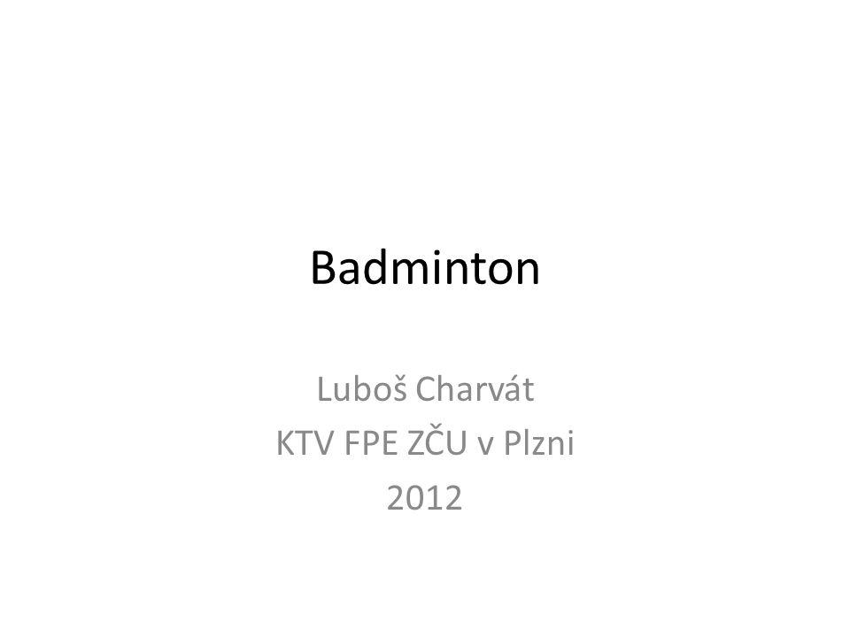 Badminton Luboš Charvát KTV FPE ZČU v Plzni 2012