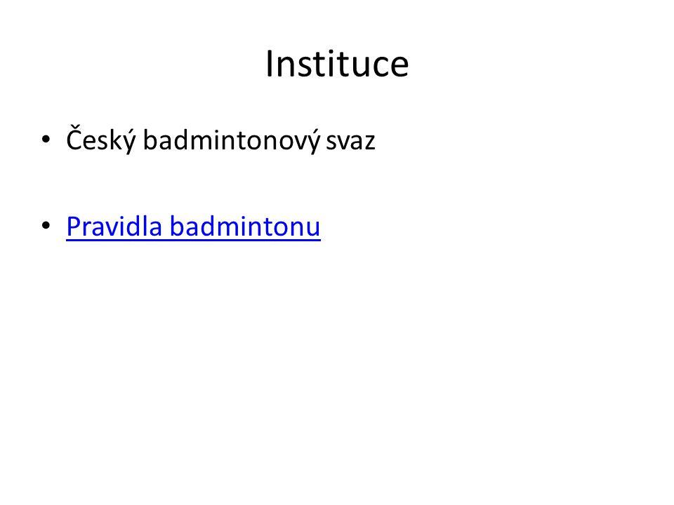 Instituce Český badmintonový svaz Pravidla badmintonu