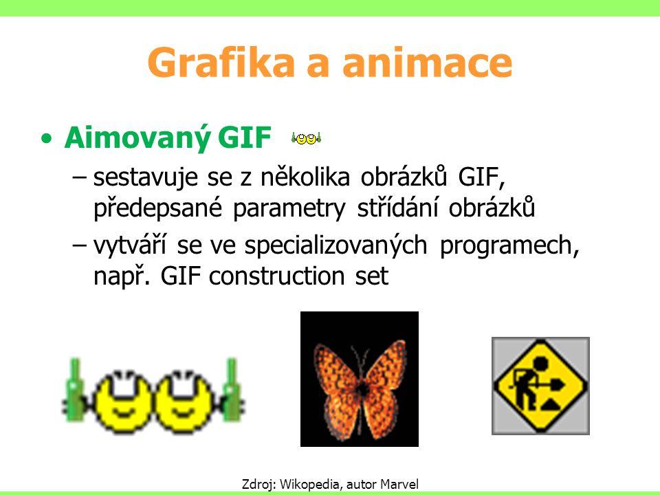 Grafika a animace Aimovaný GIF –sestavuje se z několika obrázků GIF, předepsané parametry střídání obrázků –vytváří se ve specializovaných programech,