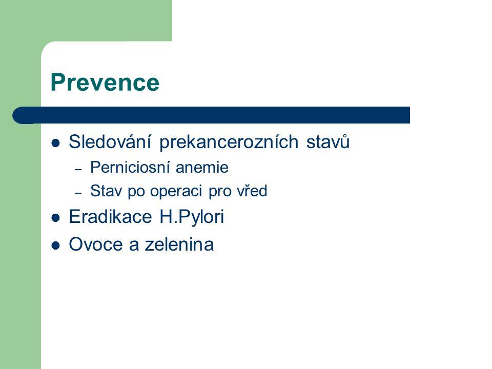 Prevence Sledování prekancerozních stavů – Perniciosní anemie – Stav po operaci pro vřed Eradikace H.Pylori Ovoce a zelenina