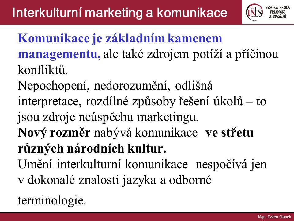Interkulturní komunikace Mgr. Evžen Staněk Interkulturní marketing a komunikace