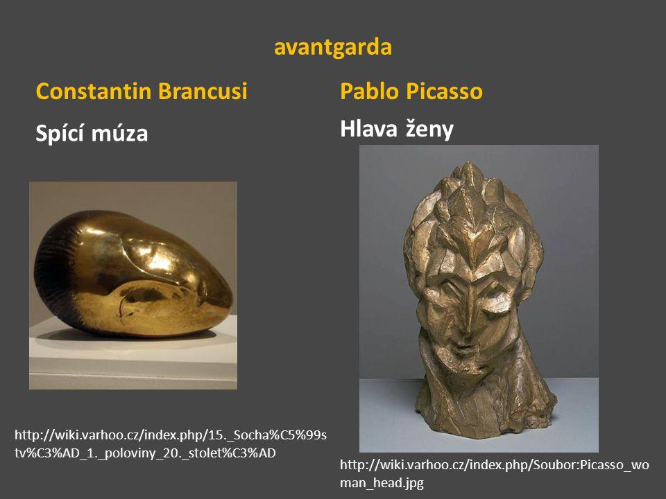 avantgarda Spící múza Pablo Picasso Hlava ženy Constantin Brancusi http://wiki.varhoo.cz/index.php/15._Socha%C5%99s tv%C3%AD_1._poloviny_20._stolet%C3