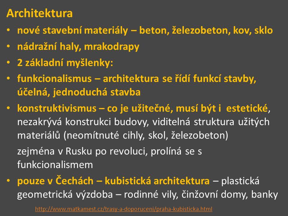 Architektura nové stavební materiály – beton, železobeton, kov, sklo nádražní haly, mrakodrapy 2 základní myšlenky: funkcionalismus – architektura se
