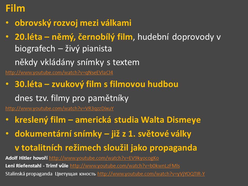 Film obrovský rozvoj mezi válkami 20.léta – němý, černobílý film, hudební doprovody v biografech – živý pianista někdy vkládány snímky s textem http:/
