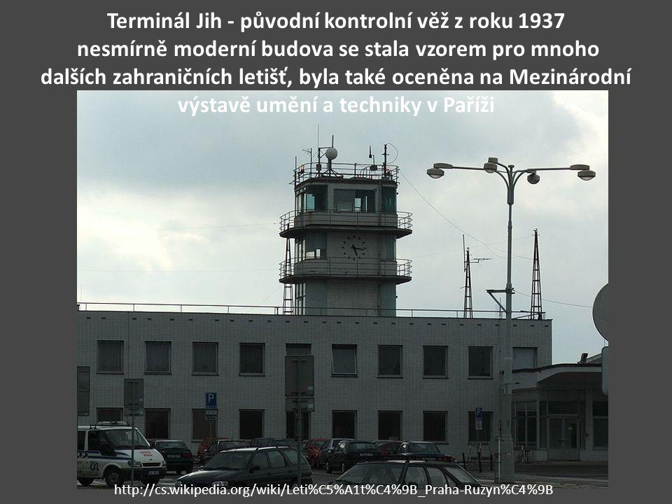 Terminál Jih - původní kontrolní věž z roku 1937 nesmírně moderní budova se stala vzorem pro mnoho dalších zahraničních letišť, byla také oceněna na M
