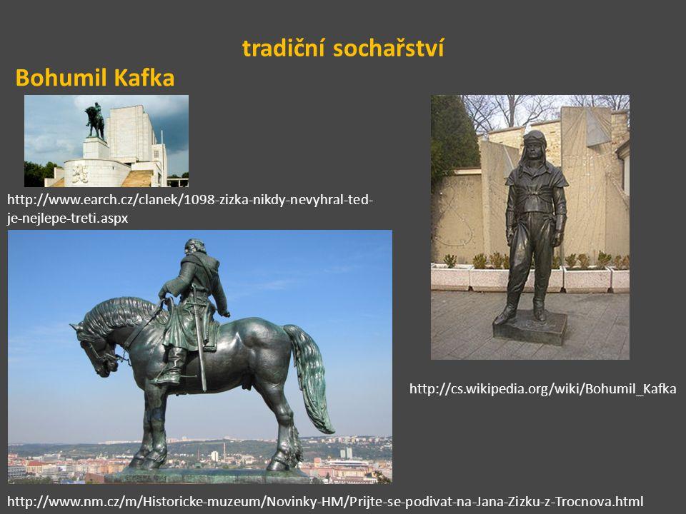 tradiční sochařství Bohumil Kafka http://www.nm.cz/m/Historicke-muzeum/Novinky-HM/Prijte-se-podivat-na-Jana-Zizku-z-Trocnova.html http://www.earch.cz/