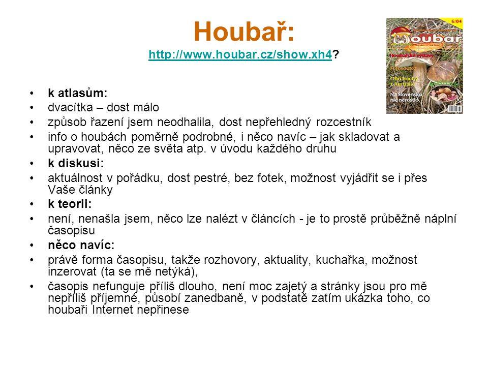 Houbař: http://www.houbar.cz/show.xh4.