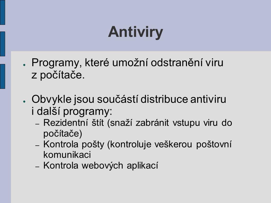 Antiviry ● Programy, které umožní odstranění viru z počítače. ● Obvykle jsou součástí distribuce antiviru i další programy: – Rezidentní štít (snaží z