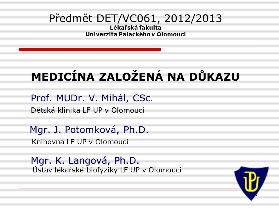 MEDLINE/PubMed Studie/Studies  Volně dostupná http://www.pubmed.govhttp://www.pubmed.gov  22 mil.