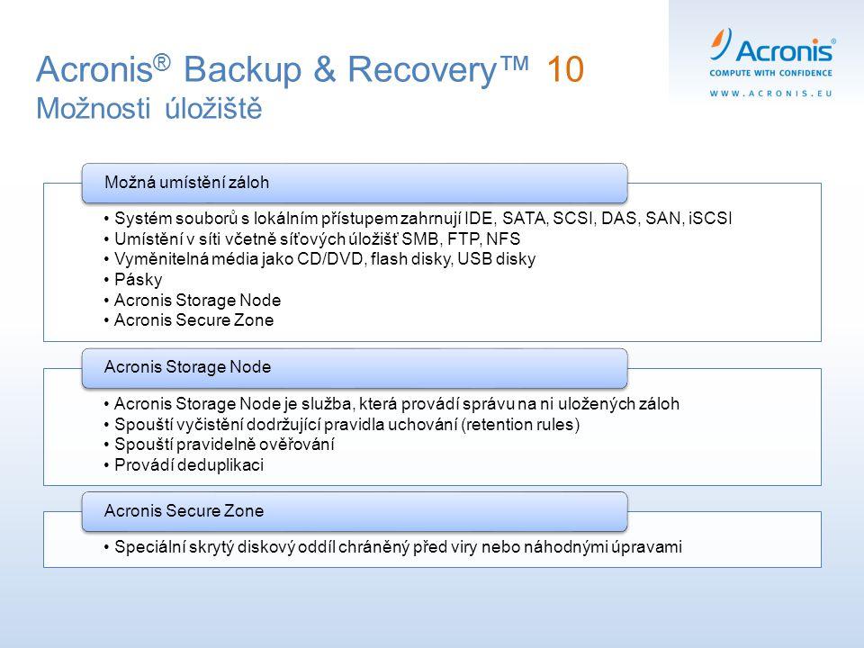 Systém souborů s lokálním přístupem zahrnují IDE, SATA, SCSI, DAS, SAN, iSCSI Umístění v síti včetně síťových úložišť SMB, FTP, NFS Vyměnitelná média