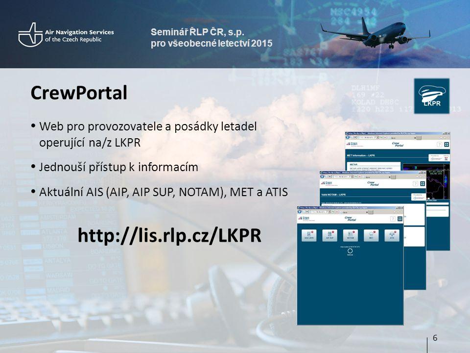 Seminář ŘLP ČR, s.p. pro všeobecné letectví 2015 CrewPortal Web pro provozovatele a posádky letadel operující na/z LKPR Jednouší přístup k informacím