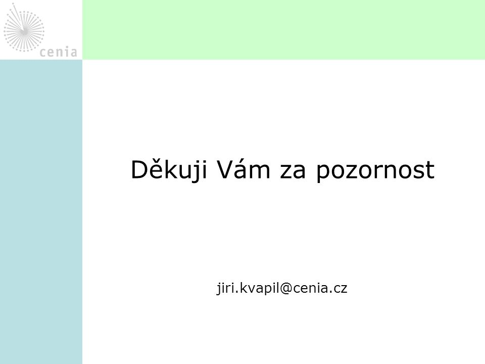 Děkuji Vám za pozornost jiri.kvapil@cenia.cz