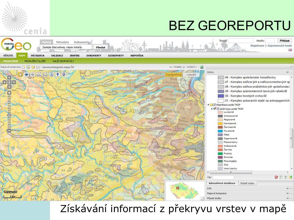 BEZ GEOREPORTU Získávání informací z překryvu vrstev v mapě