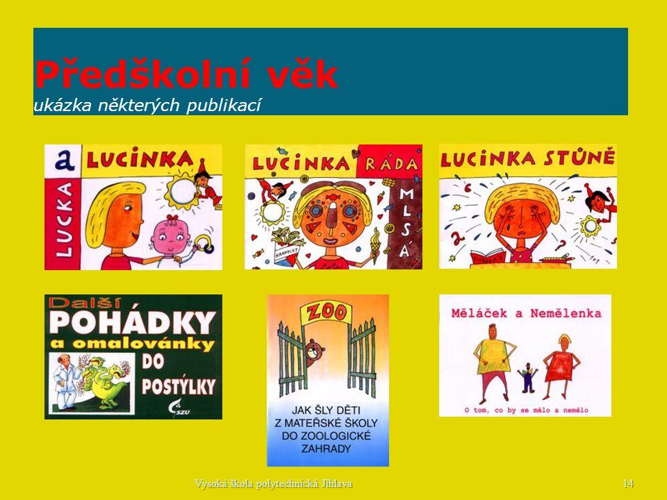 Předškolní věk ukázka některých publikací 14Vysoká škola polytechnická Jihlava
