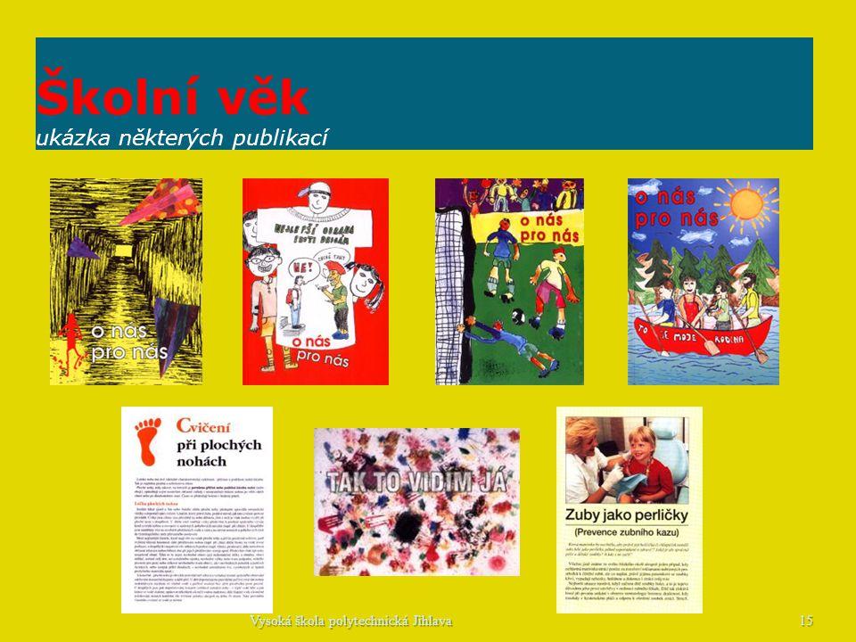Školní věk ukázka některých publikací 15Vysoká škola polytechnická Jihlava