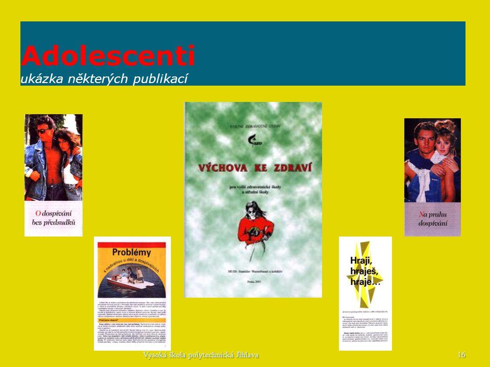 Adolescenti ukázka některých publikací 16Vysoká škola polytechnická Jihlava
