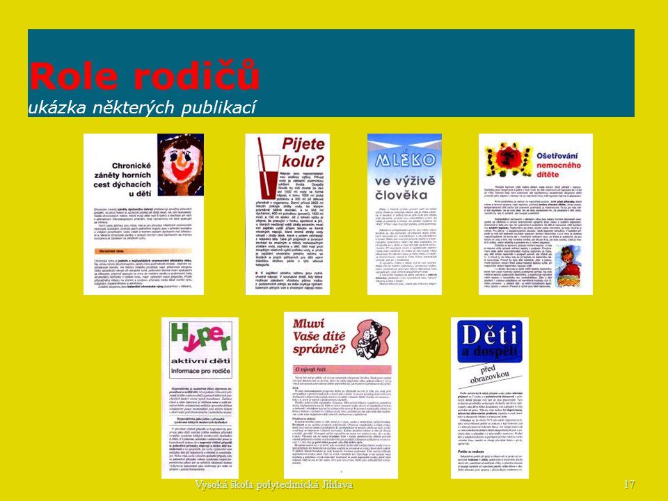 Role rodičů ukázka některých publikací 17Vysoká škola polytechnická Jihlava