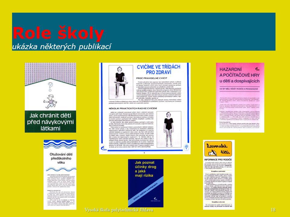 Role školy ukázka některých publikací 18Vysoká škola polytechnická Jihlava