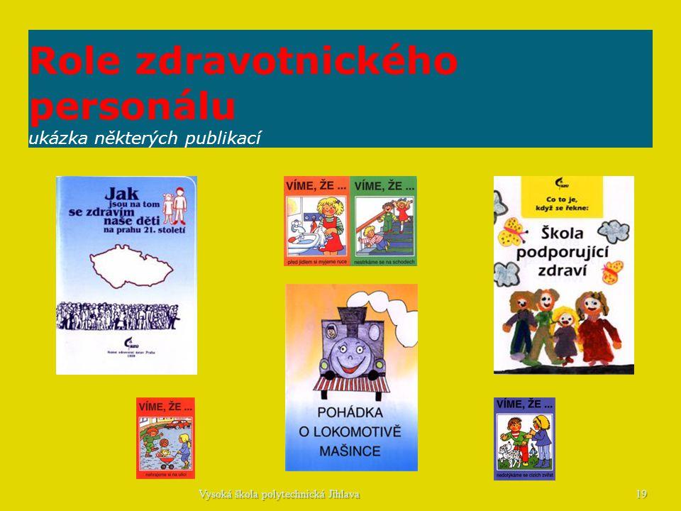 Role zdravotnického personálu ukázka některých publikací 19Vysoká škola polytechnická Jihlava