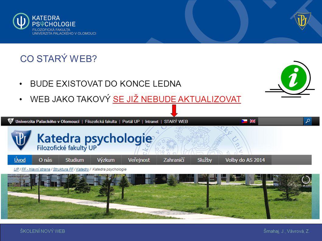 Šmahaj, J., Vávrová, Z.ŠKOLENÍ NOVÝ WEB CO STARÝ WEB.