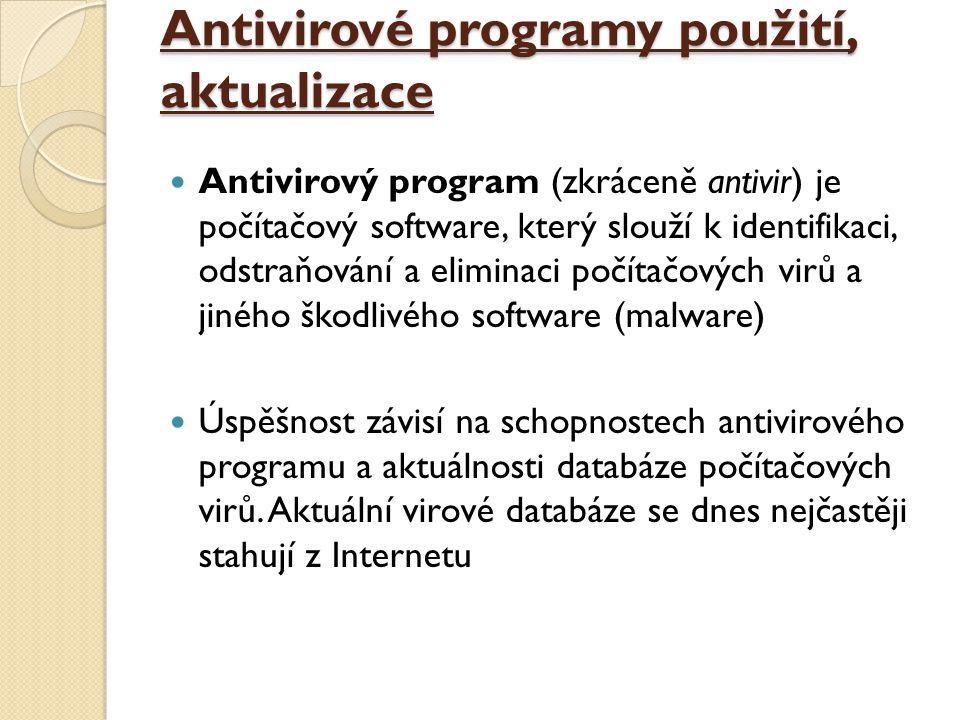 Antivirové programy použití, aktualizace Antivirový program (zkráceně antivir) je počítačový software, který slouží k identifikaci, odstraňování a eli