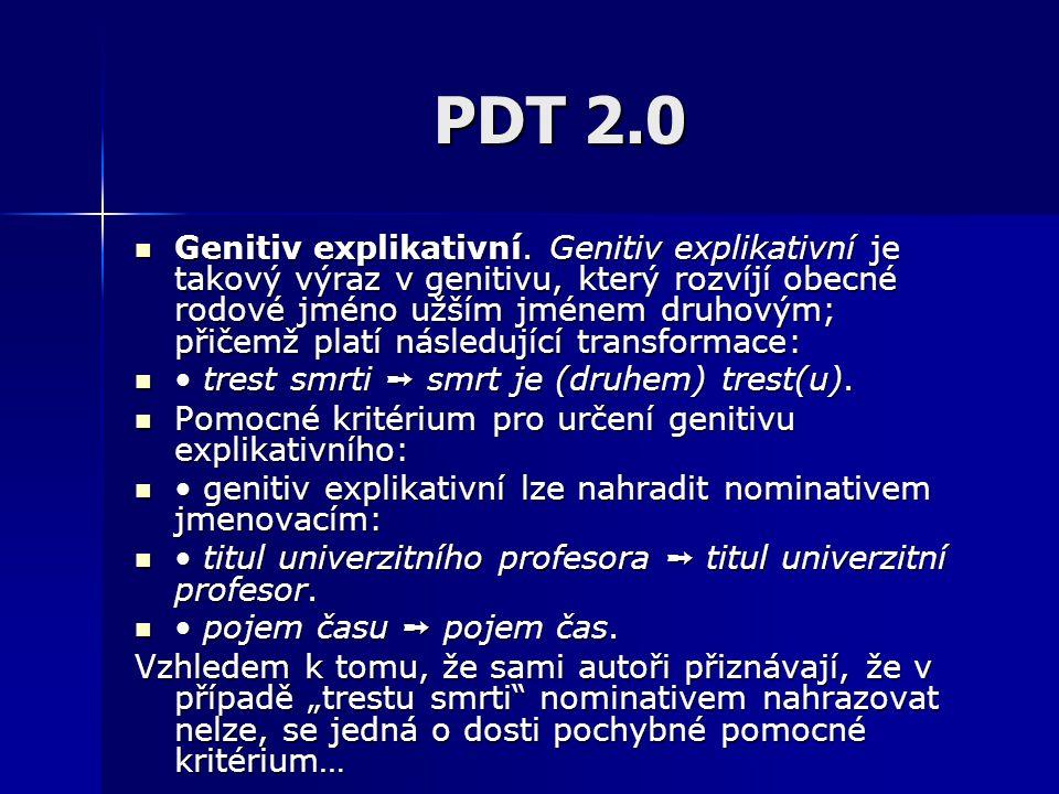 PDT 2.0 Genitiv explikativní. Genitiv explikativní je takový výraz v genitivu, který rozvíjí obecné rodové jméno užším jménem druhovým; přičemž platí