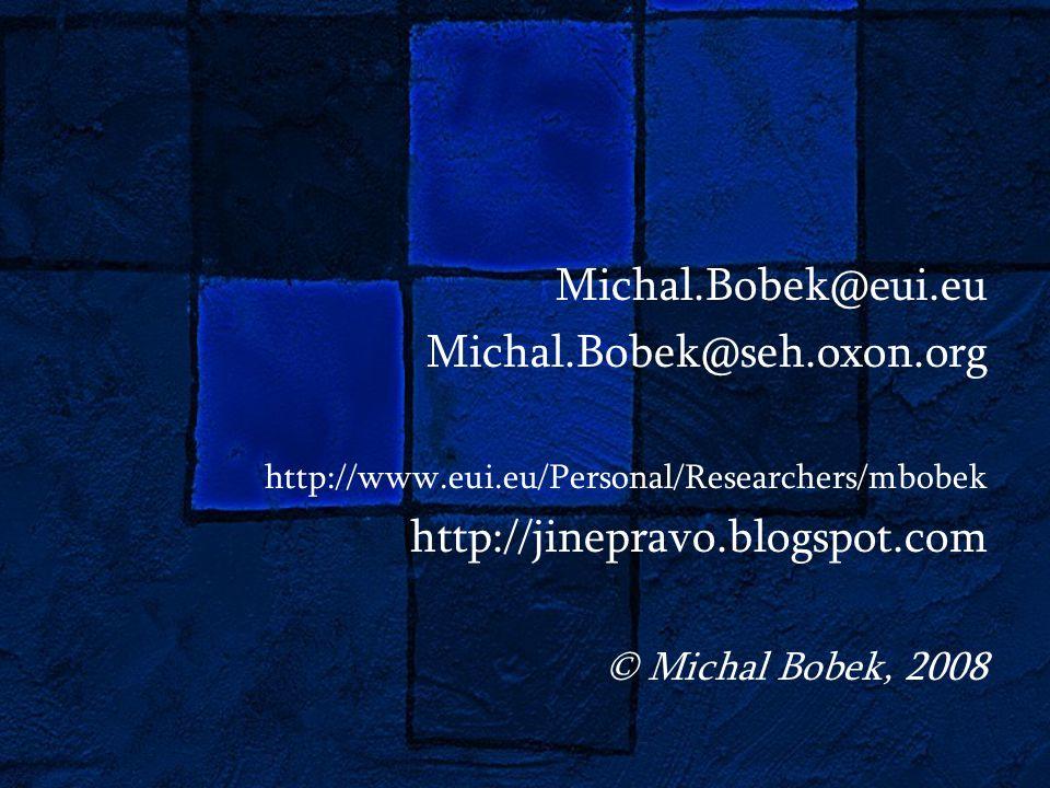Michal.Bobek@eui.eu Michal.Bobek@seh.oxon.org http://www.eui.eu/Personal/Researchers/mbobek http://jinepravo.blogspot.com © Michal Bobek, 2008