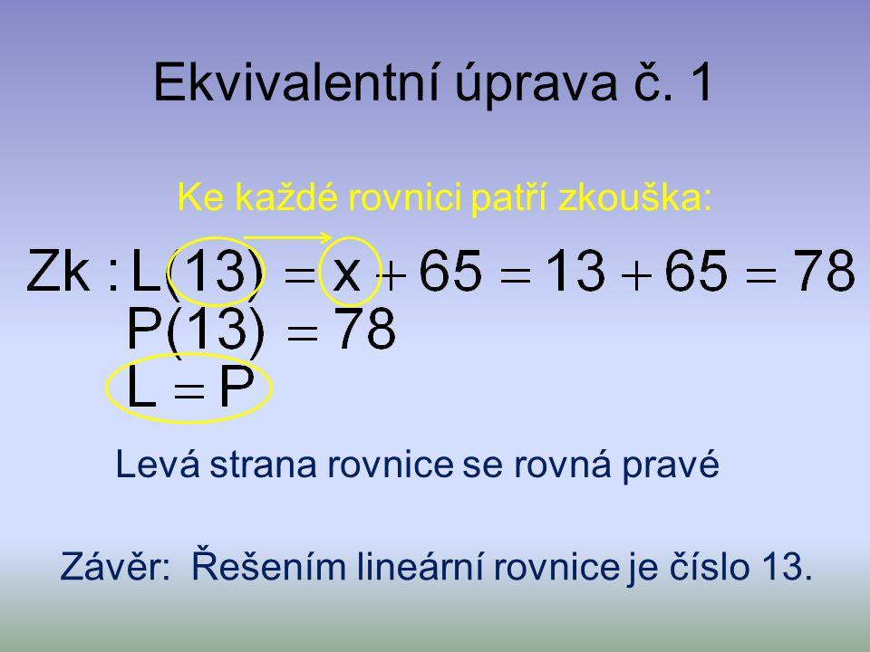 Ekvivalentní úprava č. 1 Celé rovnici odečteme číslo 65