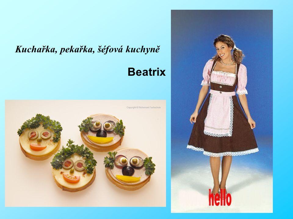 Kuchařka, pekařka, šéfová kuchyně Beatrix