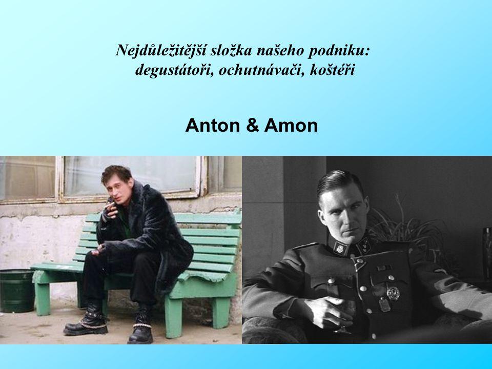 Nejdůležitější složka našeho podniku: degustátoři, ochutnávači, koštéři Anton & Amon