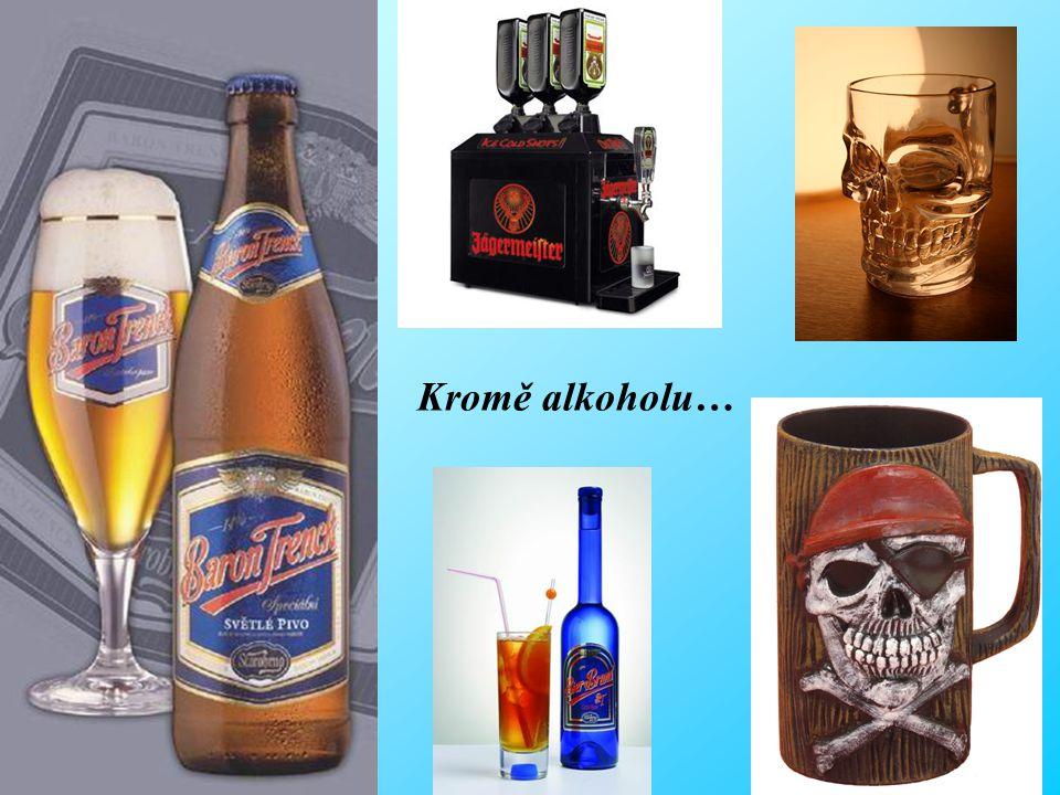 Kromě alkoholu…